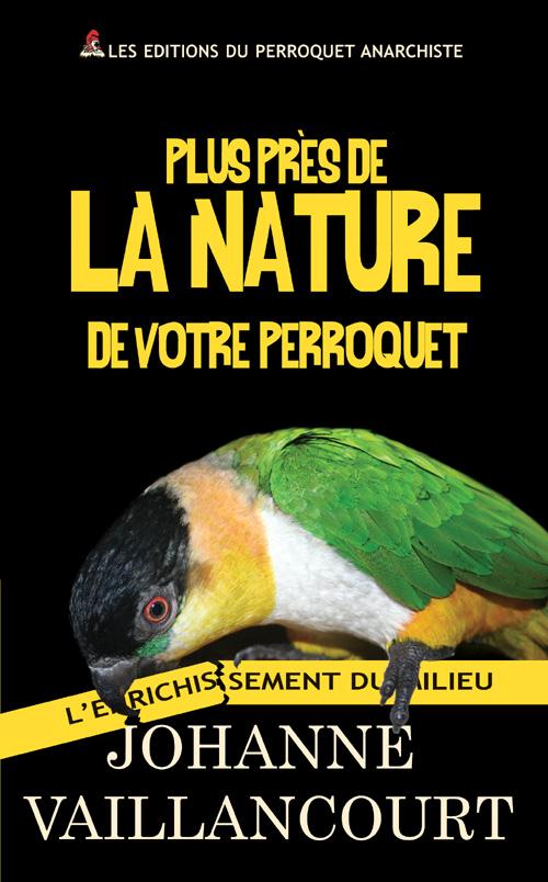 Page couverture du livre : L'enrichissement du milieu/Plus près de la nature de votre perroquet
