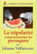 DVD: La tripolarité comportementale du perroquet